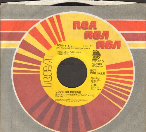 Til, Sonny - Love Or Desire/'Til Then (DJ advance pressing with RCA company sleeve) - EX8/ - 45 rpm Records