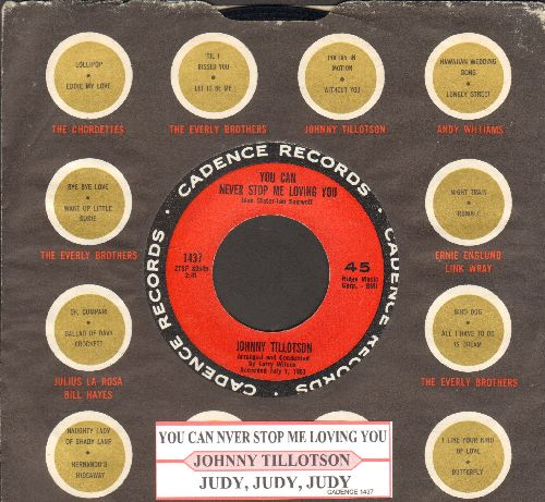 Tillotson, Johnny - You Can Never Stop Me Loving You (Das kannst du mir nicht verbieten)/Judy, Judy, Judy (with juke box label and Cadence company sleeve) - NM9/ - 45 rpm Records