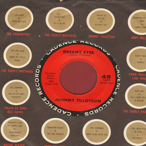 Tillotson, Johnny - Dreamy Eyes/Well I'm Your Man (with RARE cadence company sleeve) - NM9/ - 45 rpm Records
