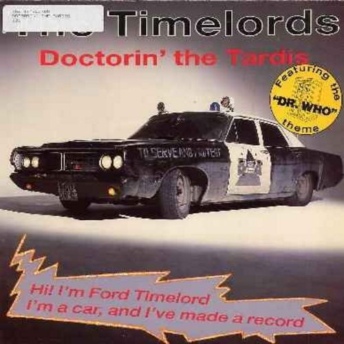 Timelords - Doctorin' The Tardis - 12 inch vinyl 45rpm Maxi Single featuring 3 Extrended Dance Club Mixes, includes the Theme From Dr. Who! - RARE DANCE CLUB FAVORITE! (sol) - M10/EX8 - Maxi Singles
