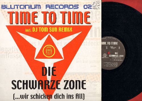 Time To Time - Die schwarze Zone (…wir schicken dich ins All) - Club Mix (6:06)/DJ Tom Sun Remix (6:55)/Extended Mix (6:24) - 12 inch Maxi Single with picture cover, German Pressing, sund in German) - NM9/NM9 - LP Records