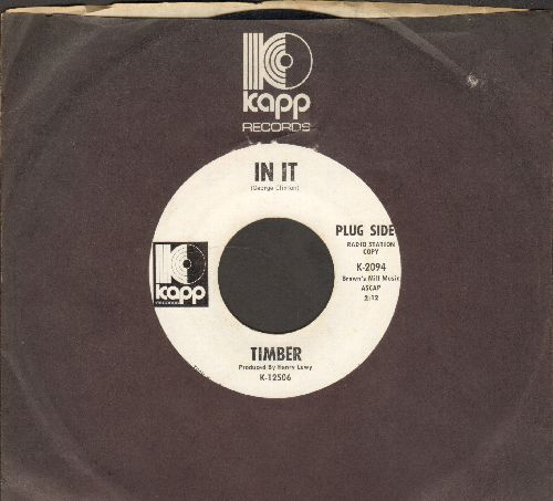 Timber - In It/All But Gone (DJ advance pressing with Kapp company sleeve) - NM9/ - 45 rpm Records