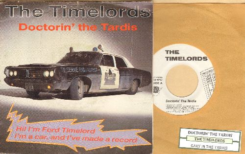 Timelords - Doctorin' The Tardis/Gary In The Tardis (FANTASTIC Euro-Club versions combining Dr. Who Theme with Gary Glitter's Rock & Roll, with picture sleeve and juke box label) - NM9/EX8 - 45 rpm Records
