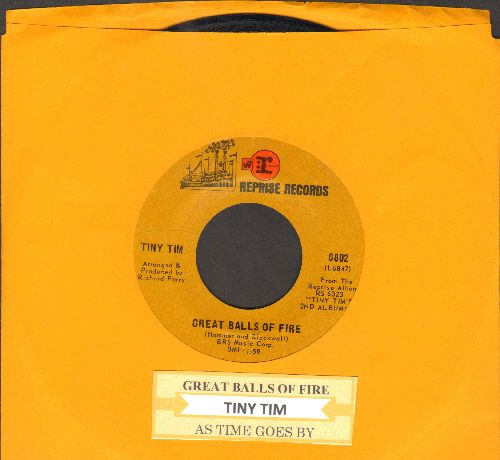 Tiny Tim - Great Balls Of Fire/As Time Goes By (with juke box label) - EX8/ - 45 rpm Records