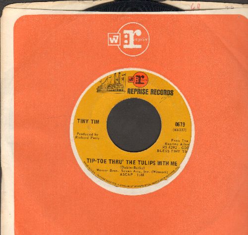 Tiny Tim - Tip-Toe Thru' The Tulips With Me (featured on -Laugh In- TV Show)/Fill Your Heart (with Reprise company sleeve) - EX8/ - 45 rpm Records