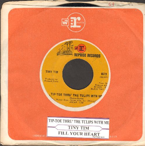 Tiny Tim - Tip-Toe Thru' The Tulips With Me (featured on -Laugh In- TV Show)/Fill Your Heart (with Reprise company sleeve and juke box label) - EX8/ - 45 rpm Records