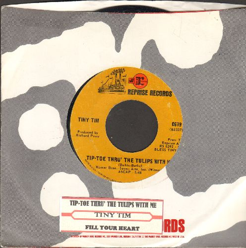 Tiny Tim - Tip-Toe Thru' The Tulips With Me (featured on -Laugh In- TV Show)/Fill Your Heart (with juke box label and Reprise company sleeve) - VG7/ - 45 rpm Records
