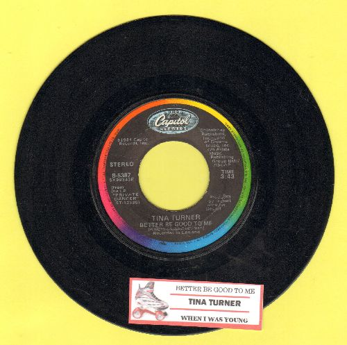 Turner, Tina - Better Be Good To Me/When I Was Young (with juke box label) - NM9/ - 45 rpm Records