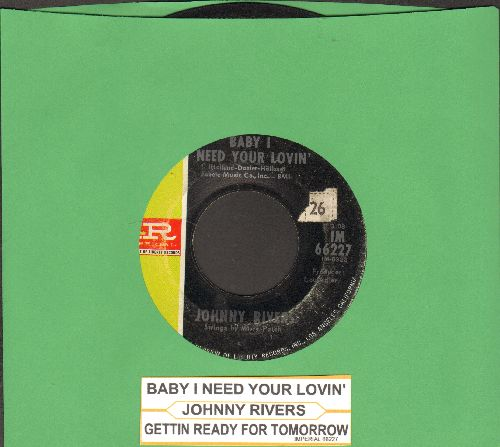 Rivers, Johnny - Baby I Need Your Lovin'/Getting' Ready For Tomorrow (with juke box label) - VG7/ - 45 rpm Records
