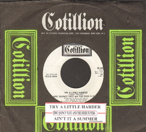 Tate, Eric Quincy & The Dixie Flyers - Try A Little Harder/Ain't It A Bummer (MINT condition DJ advance pressing with juke box label and Cotillion company sleeve) - M10/ - 45 rpm Records
