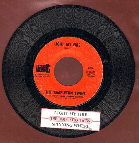 Templeton Twins - Light My Fire (RARE Flapper-Sound version of the Doors Classic)/Spinning Wheel (with juke box label) - NM9/ - 45 rpm Records
