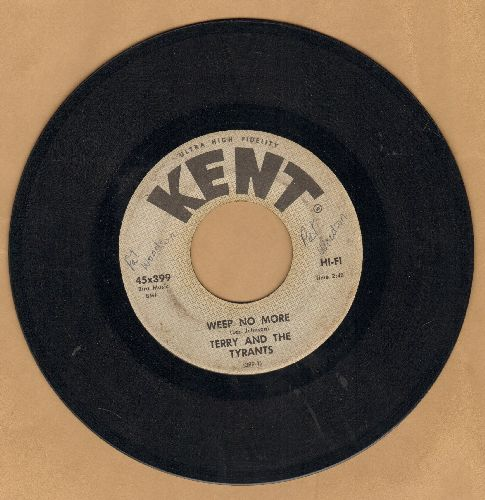 Terry & The Tyrants - Weep No More/Yea, Yea, Yea, Yea, Yea, Yea (minor wol) - VG7/ - 45 rpm Records