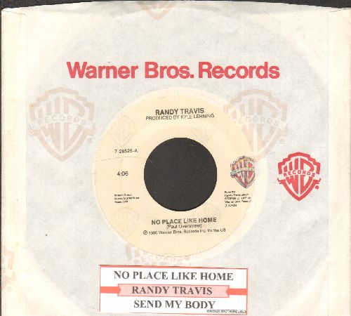 Travis, Randy - No Place Like Home/Send My Body (with juke box label and company sleeve) - EX8/ - 45 rpm Records
