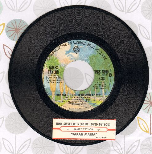 Taylor, James - How Sweet It Is (To Be Loved By You)/Sarah Maria (with juke box label) - NM9/ - 45 rpm Records