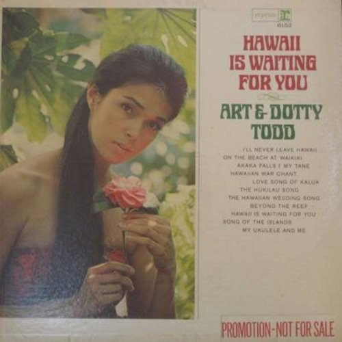 Todd, Art & Dotty - Hawaii Is Waiting For You: Love Song From Kalua, Beyond The Reef, Song Of The Islands, On The Beach At Waikiki (Vinyl MONO LP record, DJ advance copy) - NM9/NM9 - LP Records