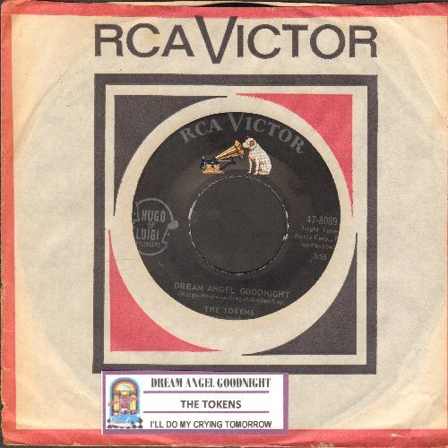 Tokens - Dream Angel Goodnight/I'll Do My Crying Tomorrow (with juke box label and RCA company sleeve) - NM9/ - 45 rpm Records