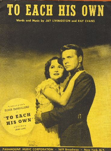 DeHavilland, Olivia, John Lund - To Each His Own - Vintage SHEET MUSIC for the title song of film starring Olivia DeHavilland and John Lund. BEAUTIFUL cover art featuring the stars, suitable for framing! - EX8/ - Sheet Music