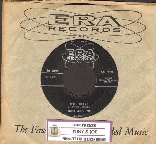 Tony & Joe - The Freeze/Gonna Get A Little Kissin' Tonight (with juke box label and RARE ERA company sleeve) - EX8/ - 45 rpm Records