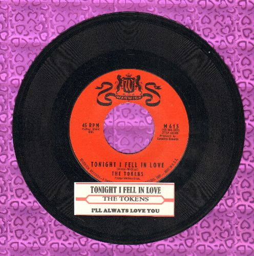 Tokens - Tonight I Fell In Love/I'll Always Love You (with juke box label) - NM9/ - 45 rpm Records