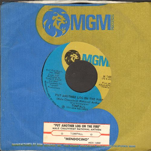 Tompall - Put Another Log On The Fire (Male Chauvinist National Anthem)/Mendocino (with juke box label and MGM company sleeve) - NM9/ - 45 rpm Records