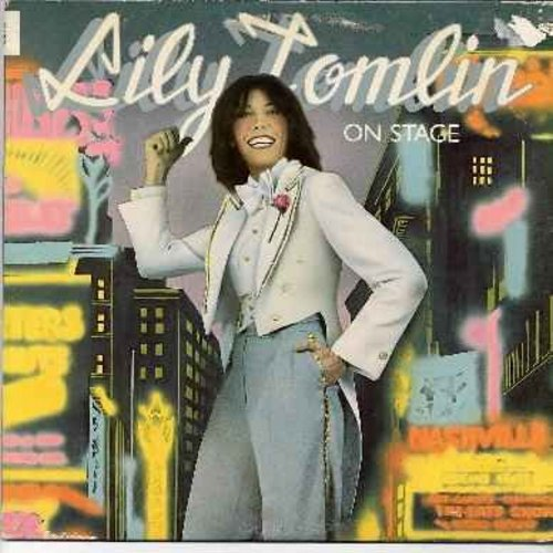 Tomlin, Lily - Lily Tomlin On Stage - Many of her Best-Loved Characters are included! Mrs. Judith Beasley, Ernestine, Glenna and the Shopping Bag Lady (Vinyl LP record) - NM9/VG7 - LP Records