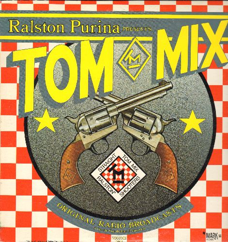 Tom Mix - Ralston Purina Presents Tom Mix Staright Shooters - Original 1930s Radio Broadcasts (vinyl LP record, 1973 issue) - NM9/NM9 - 45 rpm Records