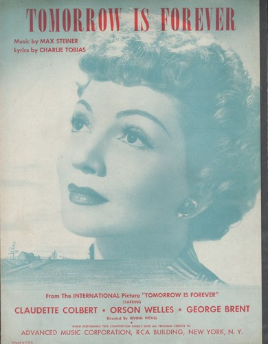 Colbert, Claudette - Tomorrow Is Forever - Vintage SHEET MUSIC for the song featured in film of same title. BEAUTIFUL cover art featuring star Claudette Colbert! - EX8/ - Sheet Music
