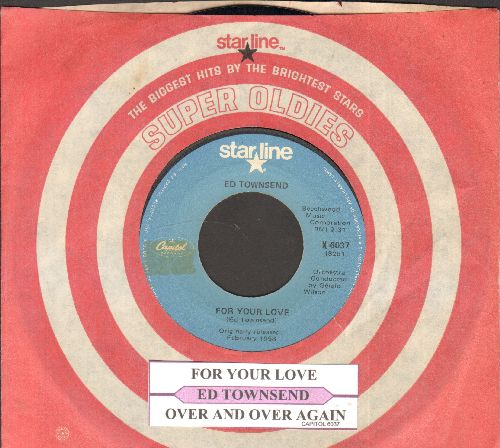 Townsend, Ed - For Your Love/Over And Over Again (re-issue with juke box label and company sleeve) - NM9/ - 45 rpm Records