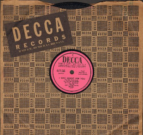 Todd, Dick - I Was Meant For You/The Man With The Banjo (10 inch 78 rpm record, DJ advance pressing with Decca company sleeve) - NM9/ - 78 rpm
