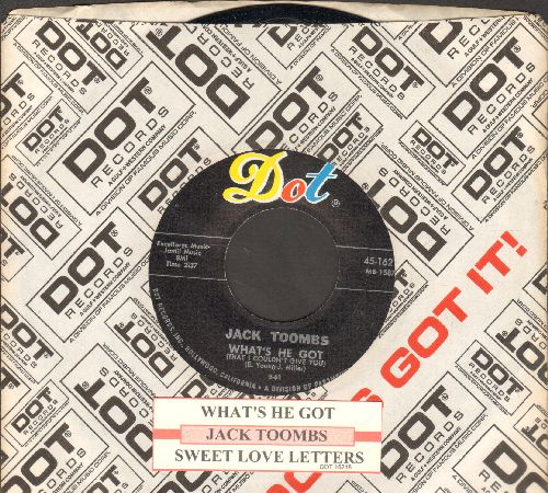 Toombs, Jack - Sweet Love Letters/What's He Got (with juke box label and Dot company sleeve) - NM9/ - 45 rpm Records