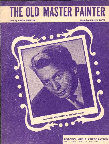 Torme, Mel - The Old Master Painter - Vintage SHEET MUSIC for the Standard; NICE cover portrait of Mel Torme. - EX8/ - Sheet Music