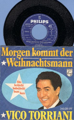 Torriani, Vico - Morgen kommt der Weihnachtsmann/Aba heitschi bubeitschi bum bum (German Pressing with picture sleeve, sung in German) - NM9/EX8 - 45 rpm Records