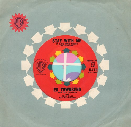 Townsend, Ed - Stay With Me (Just A Little While Longer) (FANTASTIC Vintage R&B SOUND!)/I Love Everything About You (with vintage Warner Brothers company sleeve) - EX8/ - 45 rpm Records