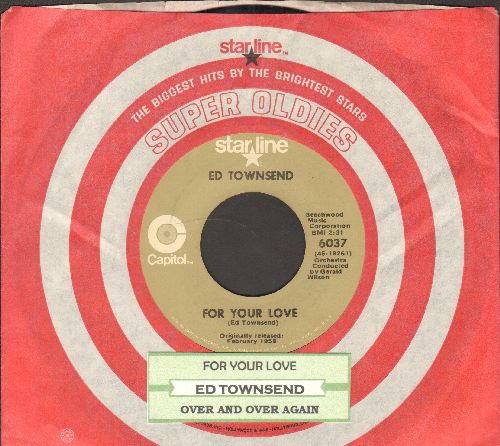 Townsend, Ed - For Your Love/Over And Over Again (re-issue with juke box label and company sleeve) - EX8/ - 45 rpm Records