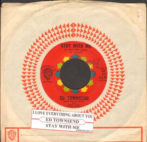 Townsend, Ed - Stay With Me (Just A Little While Longer) (FANTASTIC Vintage R&B SOUND!)/I Love Everything About You (with jke box label and vintage Warner Brothers company sleeve) - VG7/ - 45 rpm Records