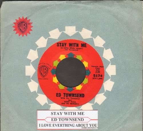 Townsend, Ed - Stay With Me (Just A Little While Longer) (FANTASTIC Vintage R&B SOUND!)/I Love Everything About You (with jke box label and vintage Warner Brothers company sleeve) - EX8/ - 45 rpm Records