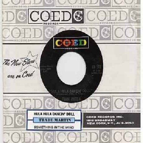 Martin, Trade - Hula Hula Dancin' Doll/Something In The Wind (with RARE Coed company sleeve and juke box label) - EX8/ - 45 rpm Records