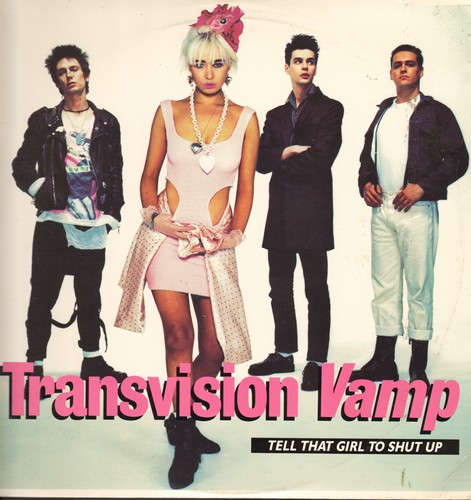 Transvision Vamp - Tell That Girl To Shut Up (6:20 Extended Mix/4:44 Radio Version) (12 inch vinyl Maxi Single with picture cover) - NM9/EX8 - Maxi Singles