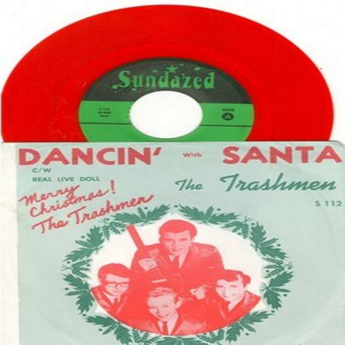 Trashmen - Dancin' With Santa/Real Live Doll (RED VINYL re-issue with picture sleeve) - M10/NM9 - 45 rpm Records