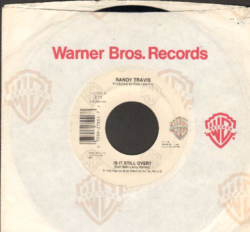 Travis, Randy - Is It Still Over?/Here In My Heart (with Warner Brothers company sleeve) - NM9/ - 45 rpm Records