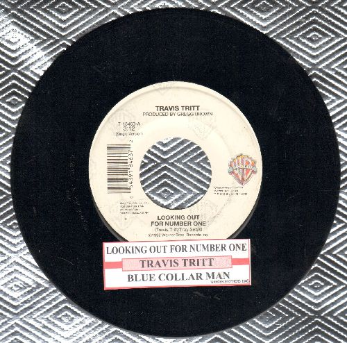 Tritt, Travis - Looking Out For Number One/Blue Collar Man (with juke box label) - NM9/ - 45 rpm Records