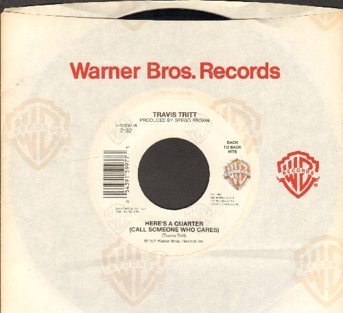 Tritt, Travis - Here's A Quarter (Call Someone Who Craes)/Drift Off To Dream (double-hit re-issue with Warner Brothers company sleeve) - EX8/ - 45 rpm Records