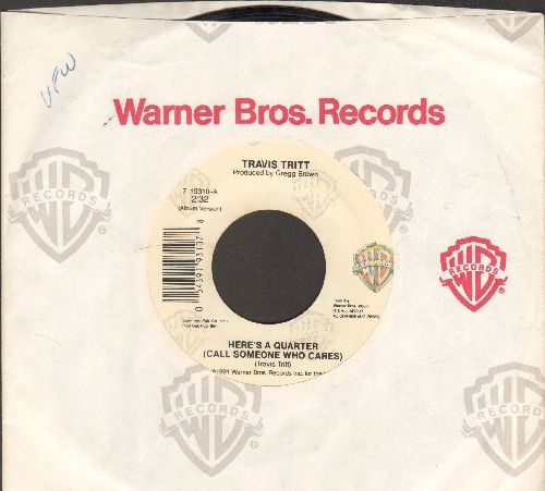 Tritt, Travis - Here's A Quarter (Call Someone Who Craes)/If Hell Had A Juke Box (with Warner Brothers company sleeve) - EX8/ - 45 rpm Records