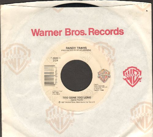 Travis, Randy - Too Gone Too Long/My House (with Warner Brothers company sleeve) - VG7/ - 45 rpm Records