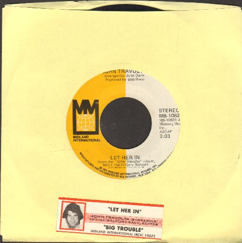 Travolta, John - Let Her In/Big Trouble (with juke box label) - EX8/ - 45 rpm Records