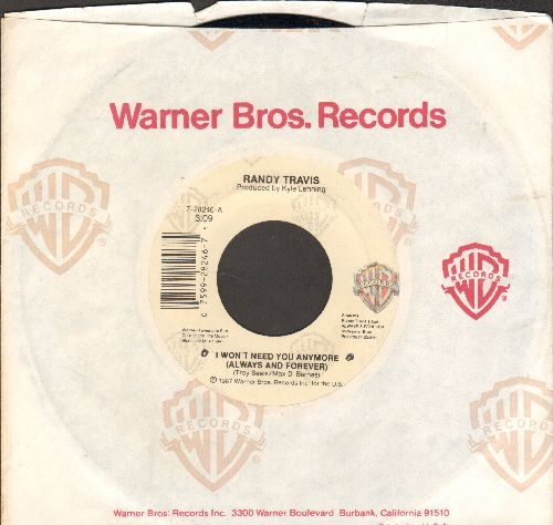Travis, Randy - I Won't Need You Anymore (Always And Forever)/Tonight I'm Walkin' Out On The Blues (with Warner Brothers company sleeve) - EX8/ - 45 rpm Records
