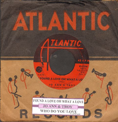 Jo Ann & Troy - I Found A Love Oh What A Love/Who Do You Love (with juke box label and RARE vintage Atlantic company sleeve) - EX8/ - 45 rpm Records