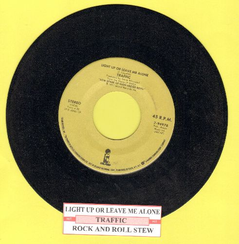 Traffic - Light Up Or Leave Me Alone/Rock And Roll Stew (with juke box label) - NM9/ - 45 rpm Records