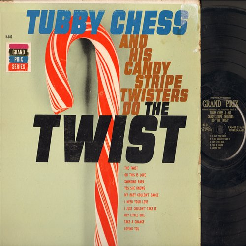 Chess, Tubby & His Candy Stripes - Tubby Chess And His Candy Stripe Twisters Do The Twist: Hey Little Girl, My Baby Couldn't Dance, Loving You, Swinging Papa (Vinyl MONO LP record) - EX8/VG6 - LP Records