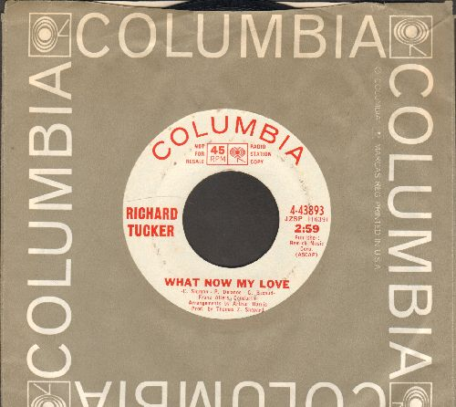 Tucker, Richard - What Now My Love/The Rover (DJ advance pressing with Columbia company sleeve) - EX8/ - 45 rpm Records